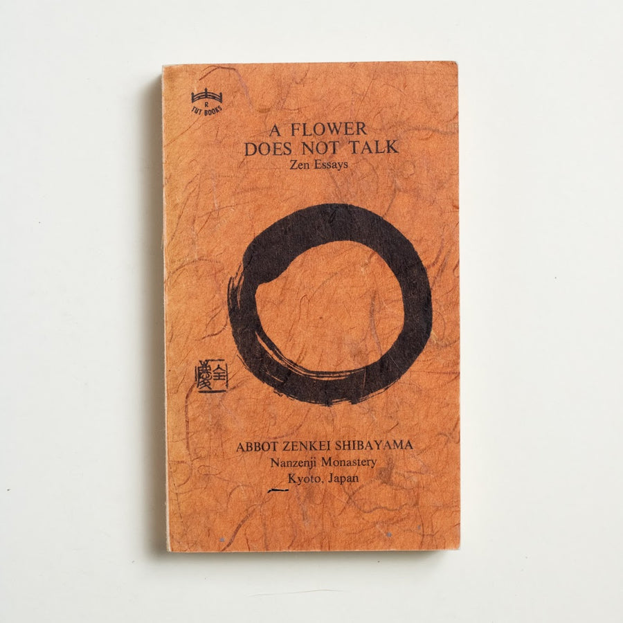 A Flower Does Not Talk: Zen Essays by Abbot Zenkei Shibayama, Charles E. Tuttle, Paperback from A GOOD USED BOOK. Shibayama was a Zen Buddhist, a spiritual  leader, and a Japanese Rinzai master who  helped establish Zen meditation in America.  1977 8th Printing Culture