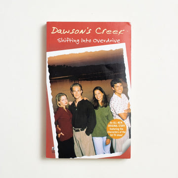 Dawson's Creek: Shifting into Overdrive by C.J. Anders, Pocket Books,  from A GOOD USED BOOK.  1998 1st Printing Genre Young Adult