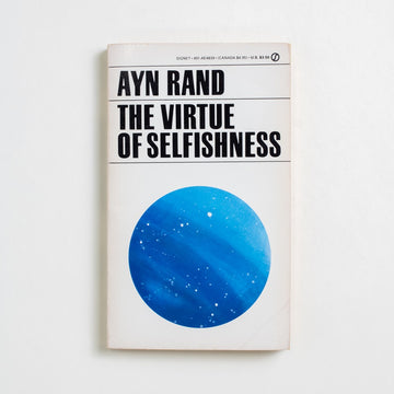 The Virtue of Selfishness by Ayn Rand, Signet Books, Paperback from A GOOD USED BOOK. Ayn Rand writes a compelling argument for a  new concept of egoism, a reframing of selfishness,  and a battle against the barriers of altruism.  1964 22nd Printing Literature Philosophy