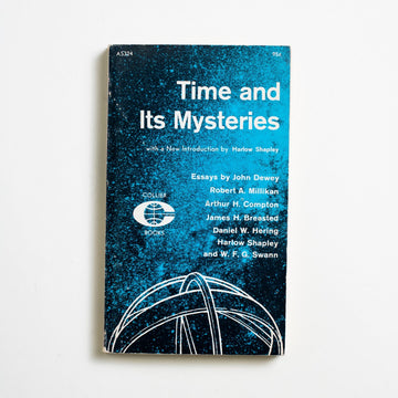 Time and Its Mysteries by Various Authors , Collier Books, Paperback from A GOOD USED BOOK. Essays by: John Dewey, Robert A. Millikan, Arthur H. Compton, James H. Breasted ... 1962 1st Printing Non-Fiction Numbers