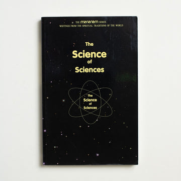 The Science of Sciences by Various , Chinmaya Publications, Trade Softcover from A GOOD USED BOOK. An anthology of spiritual and philosophical  writings from The Dalai Lama to Amit Gotswami to Swami Prabhavananda. 2006 No Stated Printing Culture
