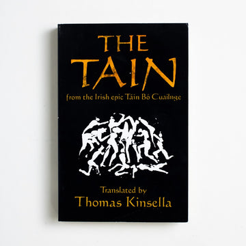 The Tain from the Irish Epic Tain Bo Cuailnge translated by Thomas Kinsella, Oxford University Press, Trade Softcover from A GOOD USED BOOK. Often considered Ireland's national epic, it is of no surprise that this incredible work  has also been crowned