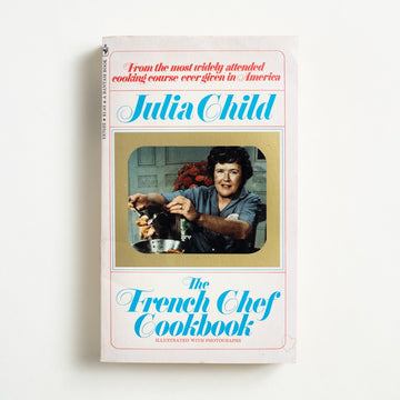 The French Chef Cookbook by Julia Child, Bantam Books, Paperback from A GOOD USED BOOK.  1971 6th Printing Reference