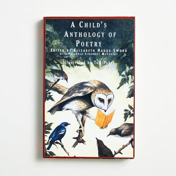 A Child's Anthology of Poetry edited by Elizabeth Hauge Sword, Scholastic Publishing, Large Trade Softcover from A GOOD USED BOOK.  1995 7th Printing Literature