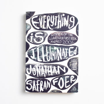 Everything is Illuminated by Johnathan Safran Foer, Penguin Books, Trade Softcover from A GOOD USED BOOK.  2003 No Stated Printing Literature