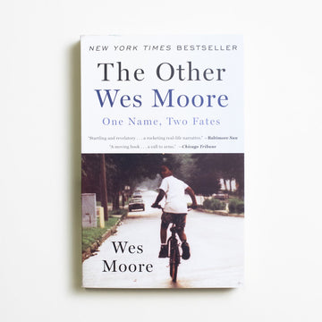 The Other Wes Moore: One Name, Two Fates by Wes Moore, Spiegel & Grau, Trade Softcover from A GOOD USED BOOK. Two boys named