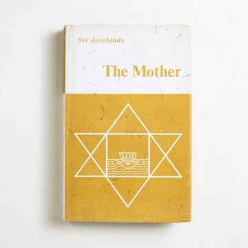 The Mother by Sri Aurobindo, Sri Aurobindo Press, Hardcover w. Dust Jacket from A GOOD USED BOOK.
