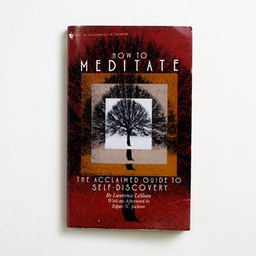 How to Meditate: A Guide to Self-Discovery by Lawrence LeShan, Bantam Books, Paperback from A GOOD USED BOOK.  1986 16th Printing Non-Fiction