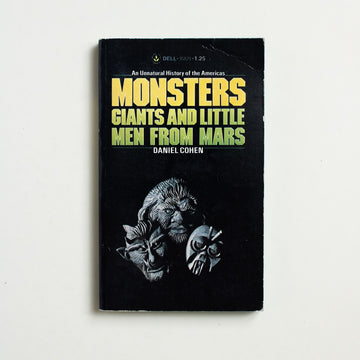 Monsters: Giants and Little Men From Mars by Daniel Cohen, Dell Publishing, Paperback from A GOOD USED BOOK. Eerie accounts of the real and the unreal, the probable and improbable in American history. 1977 1st Printing Culture