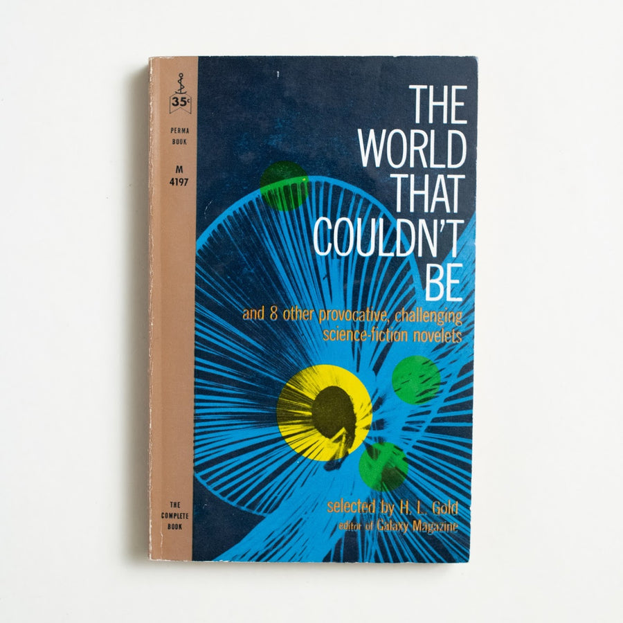 The World That Couldn't Be selected by by H.L. Gold, Perma Books, Paperback from A GOOD USED BOOK.  1961 1st Printing Genre Anthology