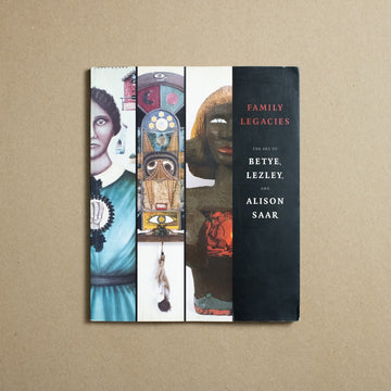 Family Legacies The Art of Betye, Lezley, and Alison Saar by , Ackland Art Museum, Overside Trade Softcover from A GOOD USED BOOK.