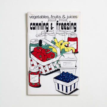 Canning & Freezing by Irena Chalmers, Potpourri Press, Booklet from A GOOD USED BOOK.  1974 No Stated Printing Reference Food, Cooking