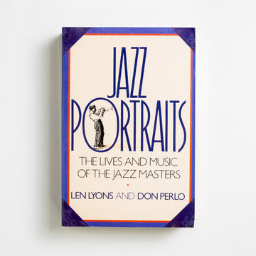 Jazz Portraits by Len Lyons, Quill, Large Trade Softcover from A GOOD USED BOOK.  1989 1st Edition Art