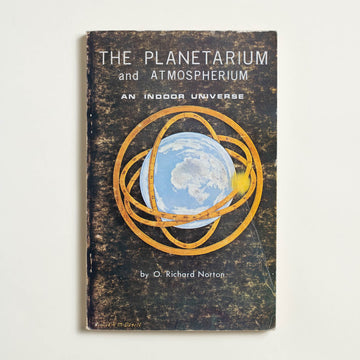The Planetarium and Atmospherium by O. Richard Norton, Naturegraph, Trade Softcover from A GOOD USED BOOK.