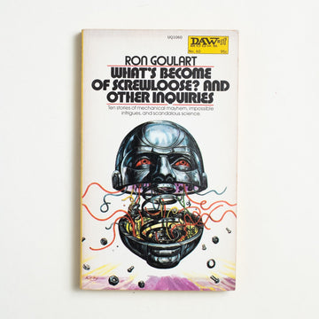 What's Become of Screwloose? And Other Inquiries by Ron Goulart, Daw Books, Paperback from A GOOD USED BOOK.  1973 3rd Printing Genre