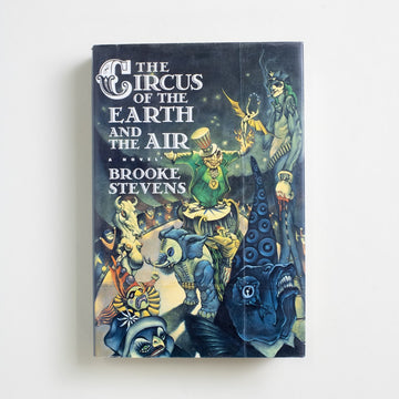 The Circus of the Earth and Air by Brooke Stevens, Harcourt, Brace & World, Hardcover w. Dust Jacket from A GOOD USED BOOK.