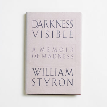 Darkness Visible by William Styron, Random House Books, Hardcover w. Dust Jacket from A GOOD USED BOOK.  1990 No Stated Printing Literature