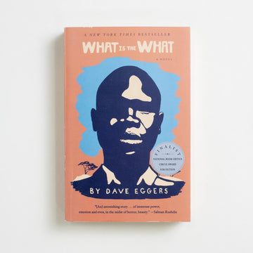 What is What by Dave Eggers, Vintage Books, Trade Softcover from A GOOD USED BOOK.