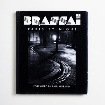 Paris by Night by Brassai , Bulfinch, Large Hardcover w. Dust Jacket from A GOOD USED BOOK.