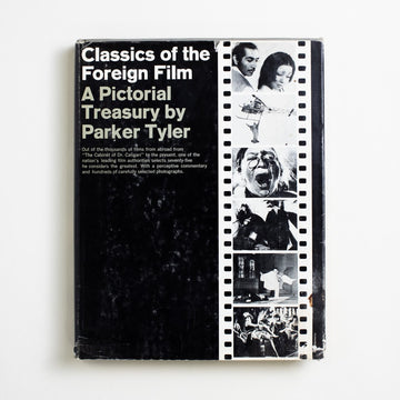 Classics of the Foreign Film: A Pictoral Treasury by Parker Tyler, Bonanza Books, Large Hardcover w. Dust Jacket from A GOOD USED BOOK.
