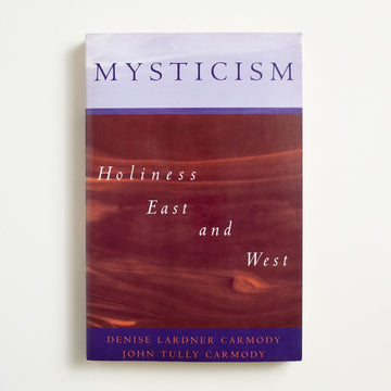 Mysticism: Holiness East and West by Denis Lardner Carmody, Oxford University Press, Trade Softcover from A GOOD USED BOOK. A comprehensive work of comparative religion, this is a global study of mysticism's many shapes. 1996 1st Printing Culture