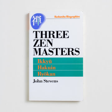 Three Zen Masters: Ikkyu, Hakuin, Ryokan by John Stevens, Kodansha, Paperback from A GOOD USED BOOK.  1993 1st Edition Non-Fiction
