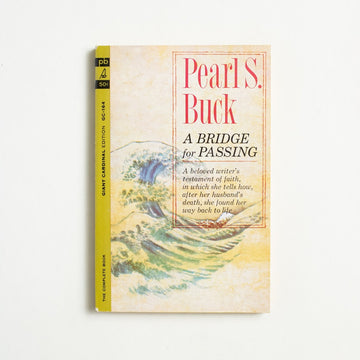 A Bridge for Passing by Pearl S. Buck, Pocket Books, Paperback from A GOOD USED BOOK.  1963 1st Printing Literature Religion