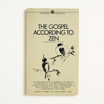 The Gospel According to Zen edited by Robert Sohl, Mentor Books, Paperback from A GOOD USED BOOK. Commentaries by Erich Fromm, Alan Watts,  D.T. Suzuki, J. Krishnamurti, and many others.  1970 No Stated Printing Culture Alan Watts, Erich Fromm, D.T. Suzuki, J. Krishnamurti
