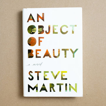 An Object of Beauty by Steve Martin, Grand Central Publishing, Hardcover w. Dust Jacket from A GOOD USED BOOK.