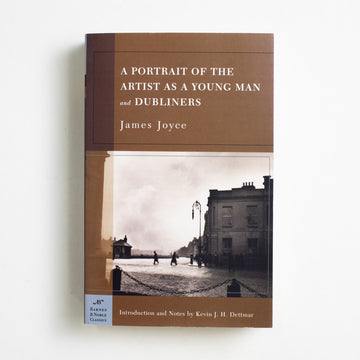 A Portrait of the Artist as a Young Man and Dubliners by James Joyce, Barnes and Noble Classics, Trade Softcover from A GOOD USED BOOK.  2004 20th Printing Classics