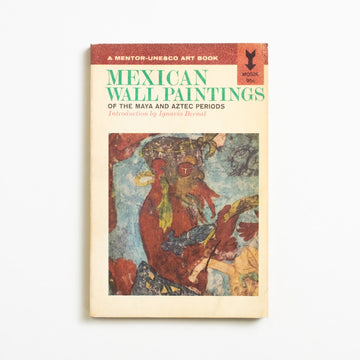 Mexican Wall Paintings of the Maya and Aztec Periods by Ignacio Bernal, Mentor-Unesco Art Books, Paperback from A GOOD USED BOOK. Mexican Wall Paintings of the Maya and Aztec Periods 1963 1st Printing Art