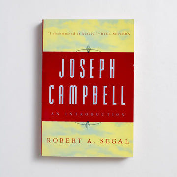 Joseph Campbell: An Introduction by Robert A. Segal, Meridian Books, Trade Softcover from A GOOD USED BOOK.  1997 1st Printing Classics