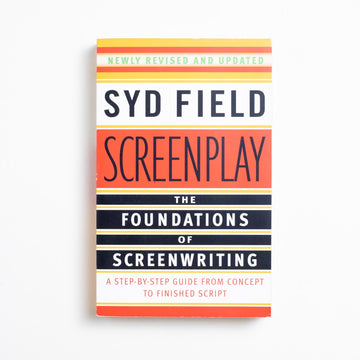 The Foundations of Screen Writing by Syd Field, Delta Books, Trade Softcover from A GOOD USED BOOK. A step-by-step guide form concept to finished script 2005 7th Printing Art Craft