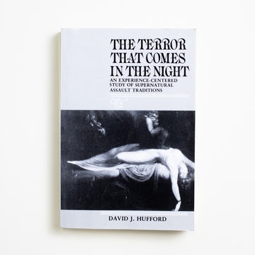 The Terror That Comes in the Night by David J. Hufford, University of Pennsylvania Press, Trade Softcover from A GOOD USED BOOK.  1982 3rd Printing Non-Fiction Unknown