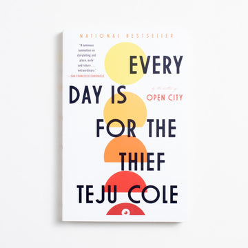 Every Day is For the Thief by Teju Cole, Random House Books, Trade Softcover from A GOOD USED BOOK.  2015 3rd Printing Literature