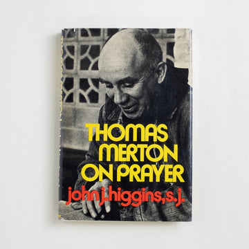 Thomas Merton on Prayer by John J. Higgins, Doubleday and Company, Hardcover w. Dust Jacket from A GOOD USED BOOK. Thomas Merton was a religious anomaly. He was a Trappist monk, a scholar of comparative religion, and a mystic. He wrote beautifully about solitude, longing, mystery, and our various notions of truth. 1973 No Stated Printing Non-Fiction Thomas Merton
