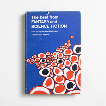 The Best from Fantasy and Science Fiction: Thirteenth Series edited by Avram Davidson, Doubleday and Company, Hardcover w. Dust Jacket from A GOOD USED BOOK. J.G. Ballard / Karen Anderson / Jack Vance Zenna Henderson / Avram Davidson / more 1964 No Stated Printing Genre
