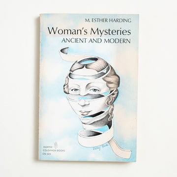 Woman's Mysteries: Ancient and Modern by M. Esther Harding, Harper & Row, Trade Softcover from A GOOD USED BOOK.