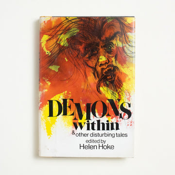 Demons Within & other disturbing tales edited by Helen Hoke, Taolinger Publishing Company, Hardcover w. Dust Jacket from A GOOD USED BOOK.  1977 1st Edition Genre Anthology