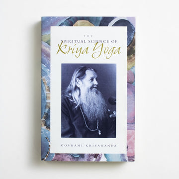 The Spiritual Science of Kriya Yoga by Goswami Kriyananda, The Temple of Kriya Yoga, Trade Softcover from A GOOD USED BOOK.  1998 5th Edition Non-Fiction