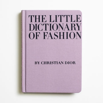 "The Little Dictionary of Fashion by Christian Dior, Abrams Books, Small Hardcover from A GOOD USED BOOK. ""Zest is the secret of all beauty."" - Christian Dior 2007 3rd Printing Art"