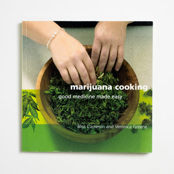Marijuana Cooking by Bliss Cameron, Green Candy Press, Large Trade Softcover from A GOOD USED BOOK.  2005 No Stated Printing Reference Cooking
