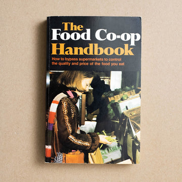 The Food Co-Op Handbook by The Co-Op Handbook Collective, Houghton Mifflin, Trade Softcover from A GOOD USED BOOK.
