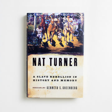 Nat Turner: A Slave Rebellion in History and Memory edited by Kenneth S. Greenberg, Oxford University Press, Hardcover w. Dust Jacket from A GOOD USED BOOK. Nat Turner's historic rebellion was one of enslaved  Virginians against their slavers, an effort at freedom.  It was the retaliation from white militias and their  racist state that would prove eternally more brutal.  2003 1st Edition Non-Fiction Nat Turner