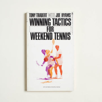 Winning Tactics for Weekend Tennis by Tony Trabert , Bantam Books, Paperback from A GOOD USED BOOK.