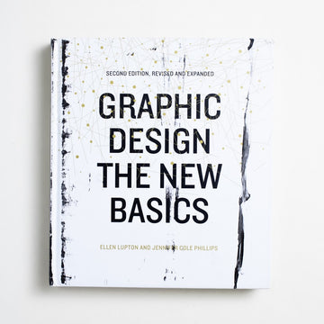 Graphic Design the New Basics by Ellen Lupton, Princeton Architectural Press, Large Hardcover from A GOOD USED BOOK.  2015 2nd Edition Art