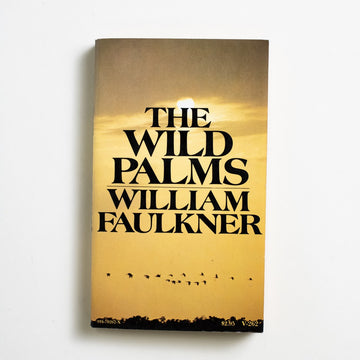 The Wild Palms by William Faulkner, Vintage Books, Paperback from A GOOD USED BOOK.  1980 No Stated Printing Literature