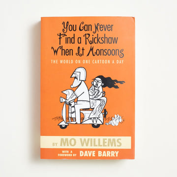 You Can Never Find a Rickshaw When it Monsoons by Mo Willems, Hyperion, Trade Softcover from A GOOD USED BOOK. Now the famous author of the childrens series