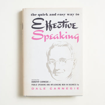 The Quick and Easy Way to Effective Speaking by Dale Carnegie, Dale Carnegie & Associates, Hardcover w. Dust Jacket from A GOOD USED BOOK.  1983 26th Printing Culture Self-Help