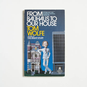 From Bauhaus to Our House by Tom Wolfe, Washington Square Press, Paperback from A GOOD USED BOOK.
